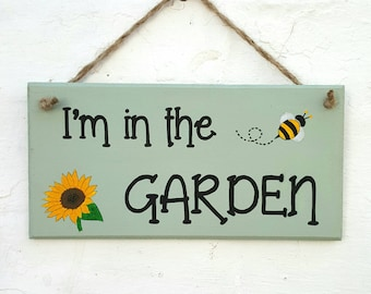 I'm or We're In The Garden Sign Hand Painted Wooden Sign Wall Art Gardeners Gift Garden Gift