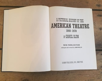 Sale! A Pictorial History of the American Theatre 1860 - 1970 by Daniel Blum