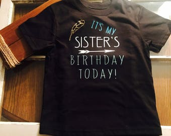 It's My Sister's Birthday, Sisters Birthday Shirt, Its my sisters birthday shirt, Birthday Shirt, Cousin's Shirt, Its my Cousins Birthday