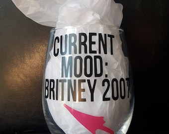 Current Mood: Britney 2007 Glass