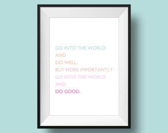 Go Into The World And Do Good - Home Decor - Wall Art  - Printable - Digital Download