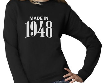 70th Birthday Gift Idea - Made In 1948 Women Sweatshirt