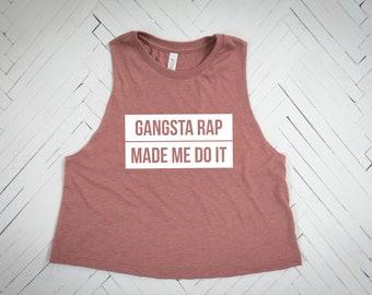 Gangsta Shirt, Gangsta Top, Gangsta, Gangsta Tank Top, Gangsta Tank, Music, Gangsta Rap Made Me Do It, Gangsta Rap, Rap Top, Rap