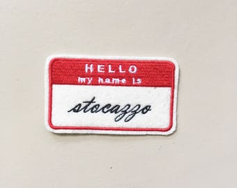 Hello My Name Is Stocazzo Embroidered Sew On Patch