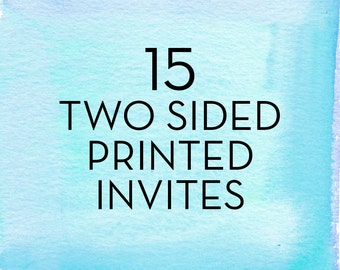 15, 5x7 Two Sided Invitations with White Envelopes *Professionally Printed