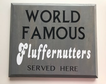 World Famous Fluffernutter Sandwiches served here sign
