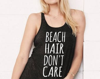 BEACH Hair Don't CARE Flowy Bella Tank Top Shirt