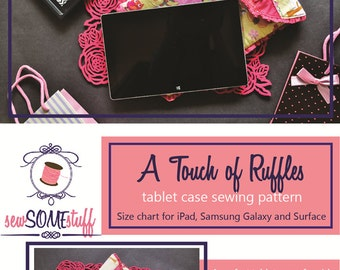 Touch of Ruffles iPad Cover Sewing Pattern for SIX different devices