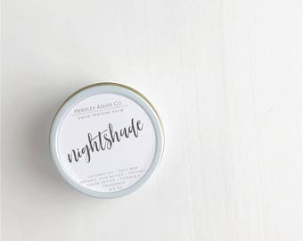 Nightshade Solid Perfume Balm- fragrance - scent-moisturizer- coconut oil- cocoa oil- vitamin e- shea butter- beeswax-salve- Christmas gift