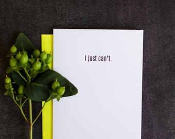 Funny Everyday Card. I Just Can't Letterpress Card