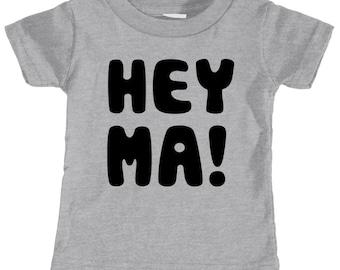 Hey Ma Infant T-shirt (Heather)