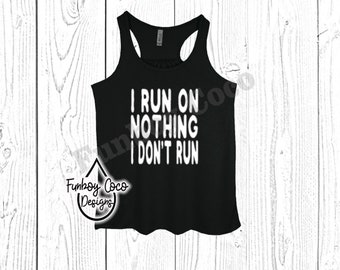 I Run On,  Funny Shirt, Workout Shirt, Flowy Tank, Workout Tank, Gym Shirt, Women's flowy tank