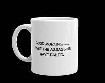 Good Morning----Assassins Failed