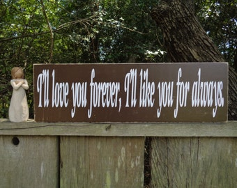 I'll love you forever sign, Custom, Reclaimed Wood Signs, Farmhouse Signs, Rustic Signs, Wall Hangings, Wall Decor, Daughter Signs, Son Sign