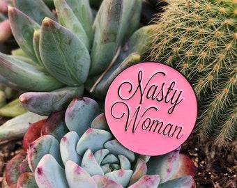 Nasty Woman Enamel Pin | Enamel Lapel Pin | Feminist Enamel Pin | Enamel Pin | Human Rights Pin | Feminism Art Pin | Enamel Tumblr Pin |