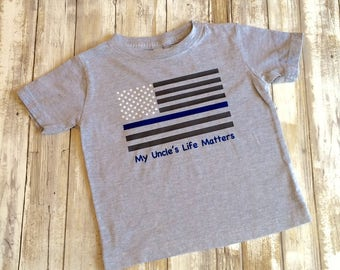 Police shirt, personalized police shirt, police officer shirt, toddler police shirt, My Daddy's Life Matter, My Uncle's Life Matters