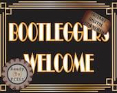 Bootleggers Welcome Sign Roaring 20s Prohibition Era Art Deco Printable Gatsby Party - Wedding Centerpiece Speakeasy Bar Front Door Sign