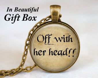 Alice In Wonderland Jewelry • Queen Of Hearts Alice in Wonderland Quote Necklace • Fairy Tale Jewelry • Book Quote Jewelry • Alice Necklace