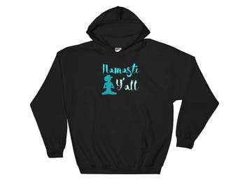 Namaste Y'all Hoodie, sweatshirt, Gift for Yoga Lover, Meditating Cowgirl with Cowboy Hat, Southern Girl, Yoga Teacher, Birthday Gift for He