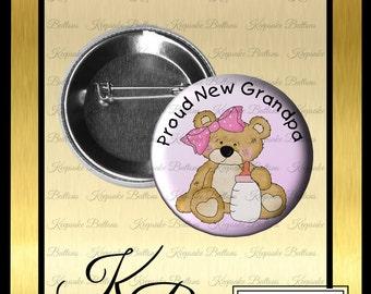 "2.25"" Proud New Grandpa Girl Teddy Bear Button, Girl Grandpa Announcement, Pin Back Button, Keepsake, Magnet, Pocket Mirror, Key Chain"