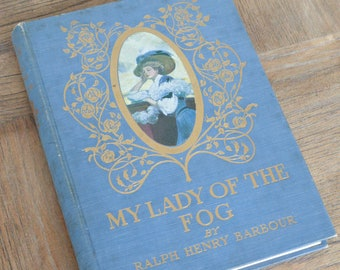 My Lady of the Fog, Antique Book, Victorian Romance, Beautiful Cover, 1908, East Coast