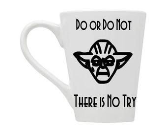 Do or Do Not Coffee Mug / yoda coffee mug / May the fourth / witty coffee mug / obsession coffee mug