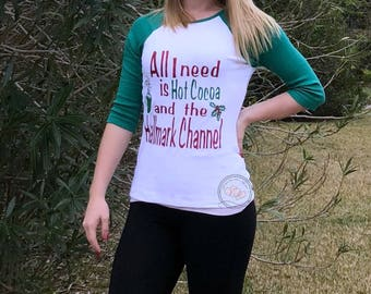 All I need is Hot Cocoa shirt, Christmas Movies