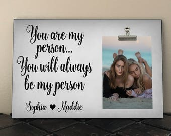 You are my Person you will always be my Person, BEST FRIEND Gift, Free Design Proof, Besties, BFF,  Sorority Sister Gift, Bridesmaid   ya01