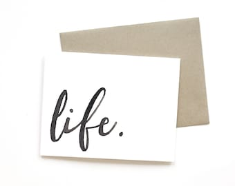 Life. | Card || Greeting Card | Love Card | Sympathy Card | Shower Card | Baby Card | Wedding Card | Handlettered Card | Just Because Card