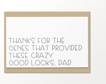 thanks for the genes that provided these crazy good looks // funny greeting card // love greeting card // fathers day card