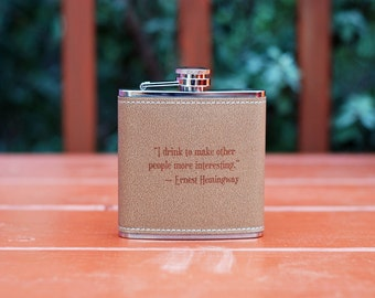 I drink to make other people more interesting - Leather Flask Engraved with an Ernest Hemingway quote