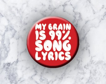 "My Brain is 99% Song Lyrics - 1.25"" Pinback Button - MUSIC LOVERS"