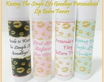 Kissing The Single Life Goodbye - Bachelorette Party Favors - Last Kiss Before The Mrs. - Personalized Lip Balm - Set of 15