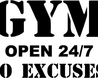 GYM open 24/7 NO EXCUSES! -vinyl wall decal motivational fitness, exercise