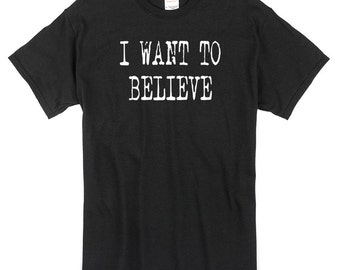 I Want to Believe T-Shirt black X-Files 100% cotton