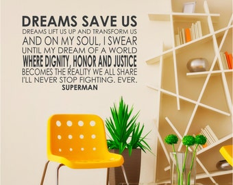 Dreams save us, Dignity. Honor, Justice, Superman, Vinyl Decor Wall Lettering Words Quotes Decals Art Custom Willow Creek Design