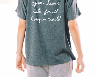Open Heart Calm Breath Conquer World - FLOWY SHIRT - Women's Graphic Tee - Graphic Tee - Women's Flowy Shirt - Yoga Shirt - Inspirational