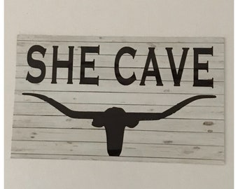 She Cave Sign Hanging or Plaque Shed Longhorn Cow Farm House