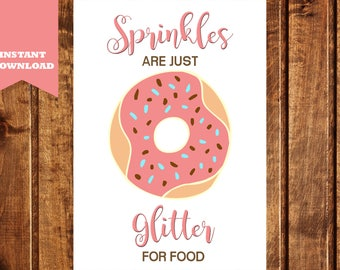 DIGITAL Sprinkles are just Glitter for Food Print, Pink Girl Nursery Decor, Wall Decor, Playroom Print, Donut Party Printable, Donut Party