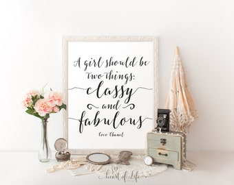 Printable Art, Coco Chanel Quote Print, A Girl Should Be Two Things, Classy and Fabulous, Motivational Bathroom Quote Print, HEART OF LIFE