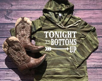 Camo hoodie-camo sweater-camo sweatshirt-camo shirt-country hoodie-country sweater-country sweatshirt-womens camo-tonight is bottoms up