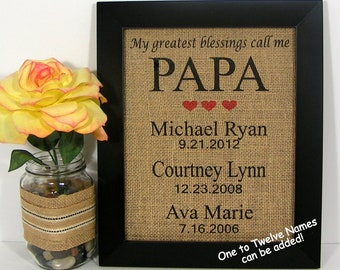 My Greatest Blessings Call Me Papa,Personalized Gift For Papa,Gift for Grandpa,Birthday,Burlap Print, Granddad Gift, Grandfather Gift, Papi