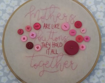 """Mother's are like buttons they hold it all together 6"""" embroidery hoop, Embroidery Hoop Art, Mother's Day Gift, Hand Stitched"""
