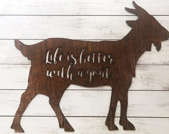 "Life Is Better With A Goat - 18"" Rusty Metal Goat - For Art, Sign, Decor - Make your own DIY Gift!"