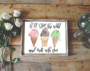 MELT WITH YOU, stop the world and melt with you print, ice cream print, watercolor ice cream, ice cream cone, summer decor, patio decor