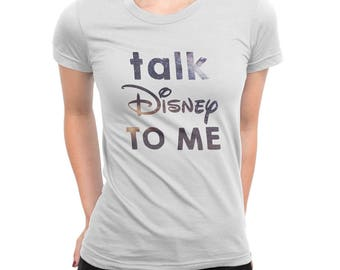 Talk Disney To Me Womens T-Shirt - Funny Quote Slogan Dirty Princess Cool Top Tee