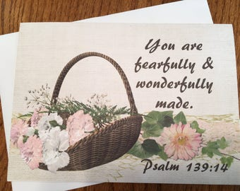 Item #99 Friendship/Encouragement/Just Because/Thinking of You Greeting Card - You are fearfully & wonderfully made. Psalm 139:14