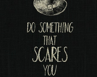 "Printable Wall Art - Do Something That Scares You  - Halloween Art Printable - 5x7"" printable holiday decor - Instant Download"