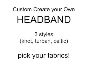 Pick your fabric Custom Headband, knot headband, celtic headband, turban headband adult knot headband, baby knot headband toddler headband