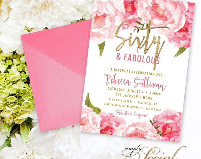 Sixty and Fabulous Birthday Party Invitation - Pink Peony Ranunculus and Faux Gold Foil Watercolor Floral Boho 60th 50th 40th  Printable